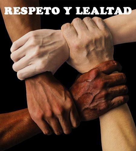 RESPETO Y LEALTAD
